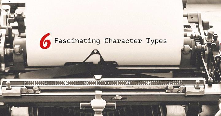 6-Fascinating-Character-Types